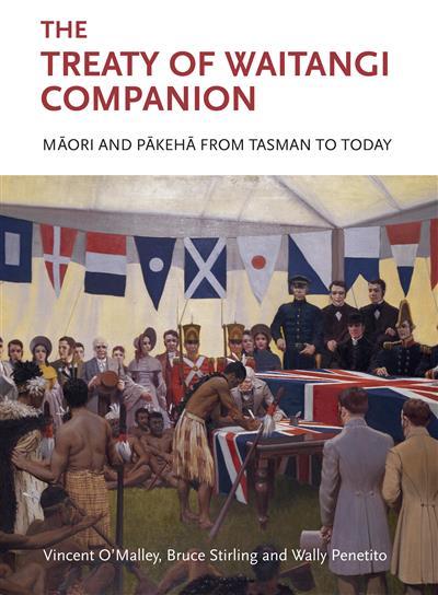 The Treaty of Waitangi Companion: Maori and Pakeha from Tasman to Today
