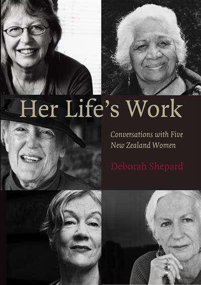 Her Life's Work: Conversations with Five New Zealand Women