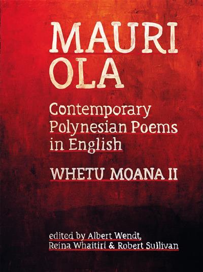 Mauri Ola: Contemporary Polynesian Poems in English