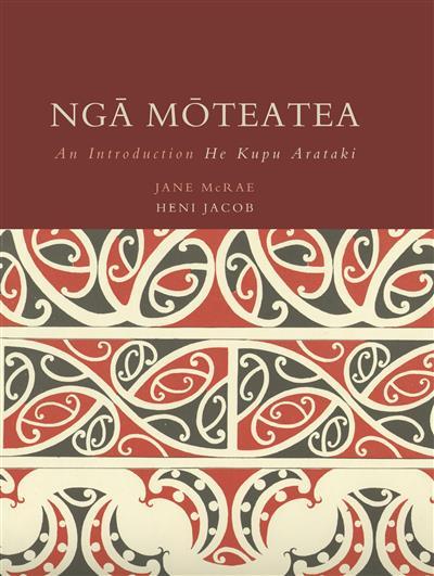 Nga Moteatea: An Introduction : He Kupu Arataki