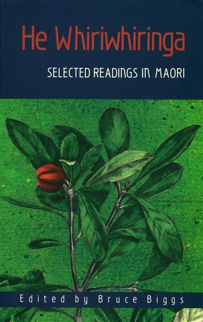 He Whiriwhiringa:: Selected Readings in Maori Literature
