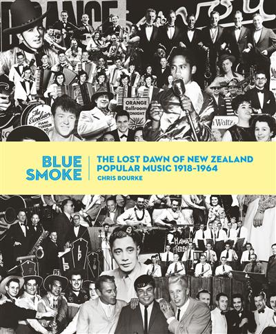 Blue Smoke: The Lost Dawn of New Zealand Popular Music 1918-1964
