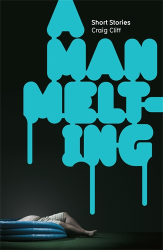 A Man Melting: Short Stories