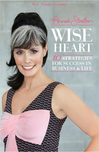 Wise Heart: 10 Strategies for Success In Business & Life