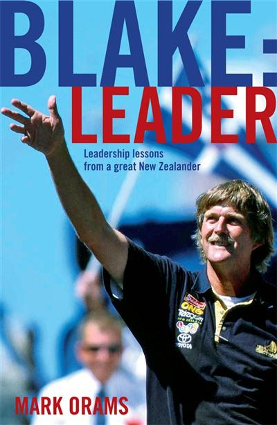 Blake: Leader: Leadership Lessons From a Great New Zealander