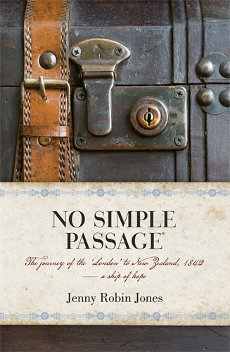 No Simple Passage: The Journey of the 'London' to New Zealand, 1842