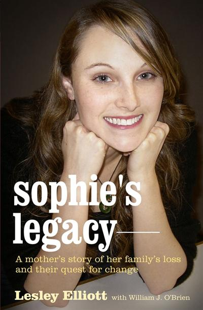 Sophie's Legacy: A Mother's Story of her Family's Loss and Their Quest for Change