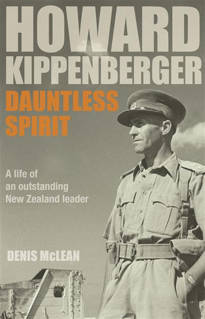 Howard Kippenberger: Dauntless Spirit