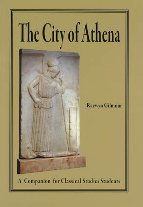 The City of Athena: A Companion for Classical Studies Students