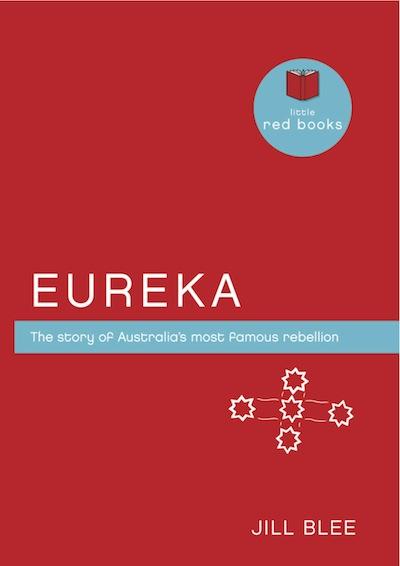Eureka: The story of Australia's most famous rebellion