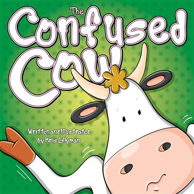 The Confused Cow: She Really is Such a Silly Moo!: Funny, colourful and packed with loads of hilarious, zany illustrations.
