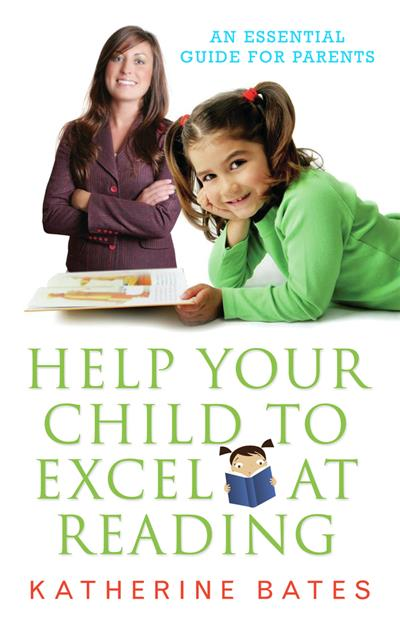 Help Your Child Excel at Reading: An essential guide for parents