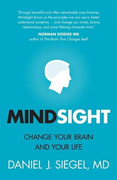Mindsight: change your brain and your life