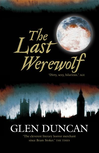 The Last Werewolf: The Last Werewolf Trilogy I