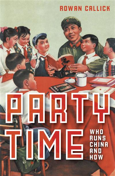 Party Time: Who Runs China and How