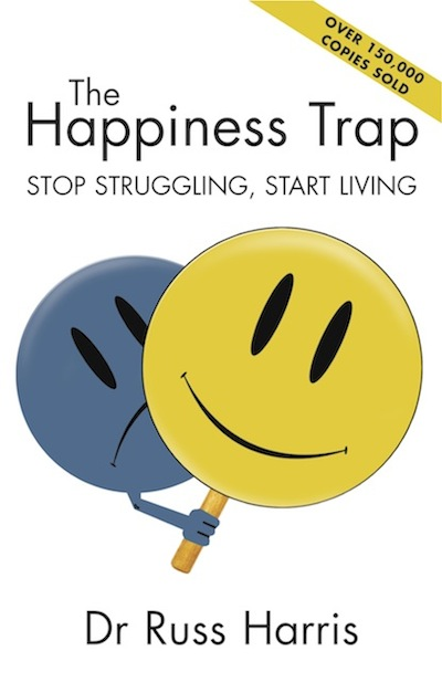 The Happiness Trap (revised): Stop Struggling, Start Living
