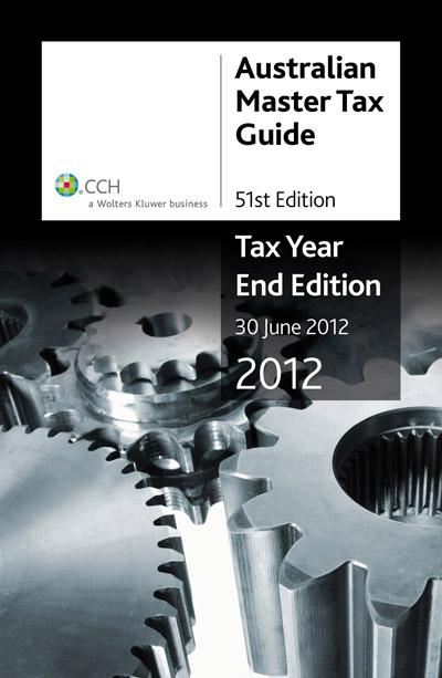 Australian Master Tax Guide 2012: Tax Year End Edition