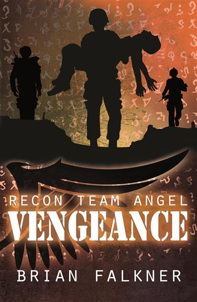 Recon Team Angel, Book 4: Vengeance