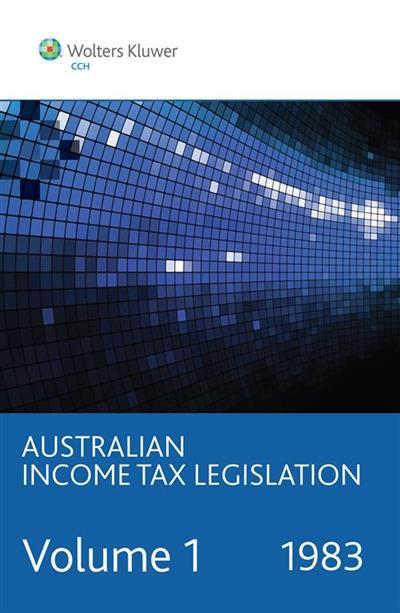 1983 Australian Income Tax Legislation. Vol 1