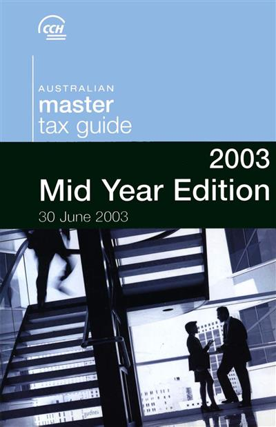 Australian Master Tax Guide 2003: Mid year edition