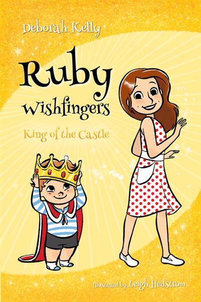 Ruby Wishfingers: King of the Castle