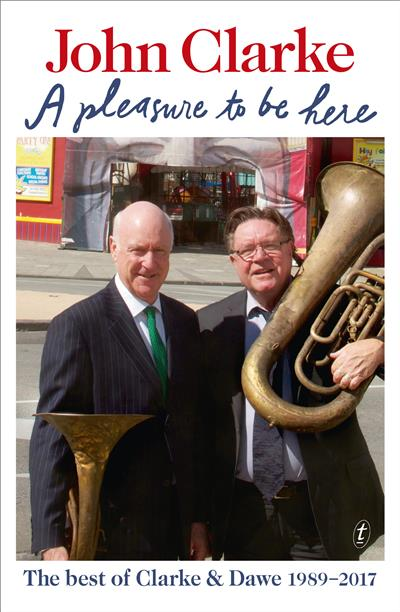 A Pleasure to Be Here: The Best of Clarke and Dawe