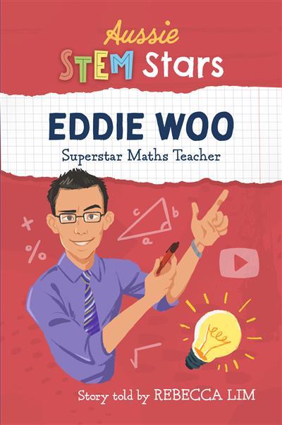 Aussie STEM Stars - Eddie Woo: Super Maths Teacher