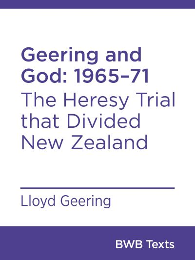 Geering and God: 1965-71 - The Heresy Trial that Divided New Zealand