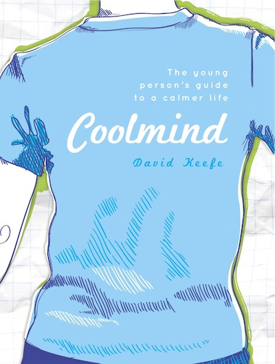Coolmind: The Young Person's Guide to a Calmer Life