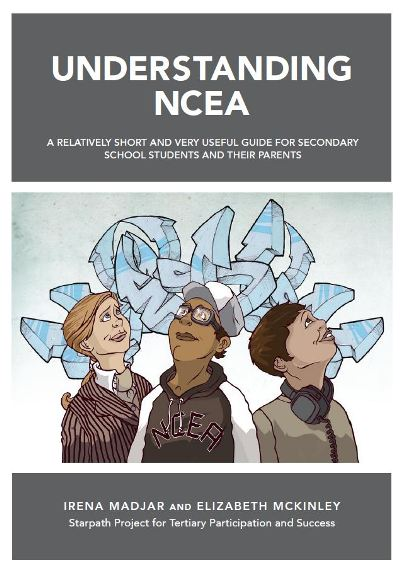Understanding NCEA: A Relatively Short and Very Useful Guide for Secondary School Students and Their Parents