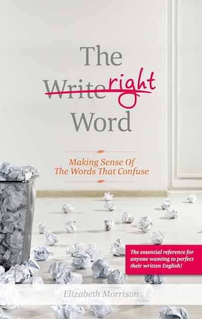 The Right Word: Making Sense of the Words that Confuse
