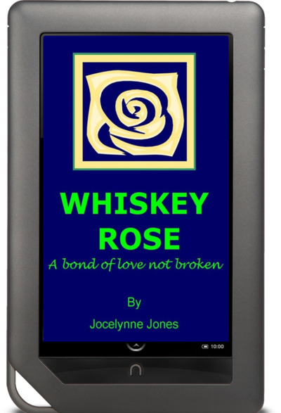 Whiskey Rose: A Bond of Love Not Broken