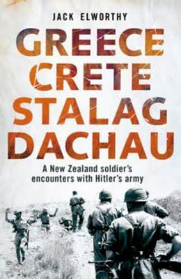 Greece Crete Stalag Dachau: A New Zealand Soldier's Encounters with Hitler's Army