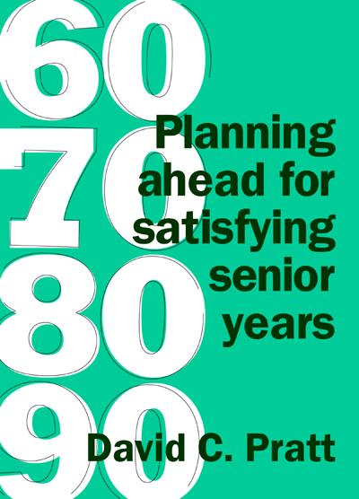 60 70 80 90: Planning ahead for satisfying senior years