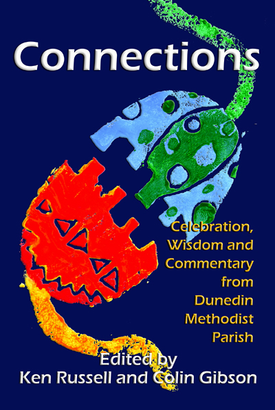 Connections: Celebration, Wisdom and Commentary from Dunedin Methodist Parish.