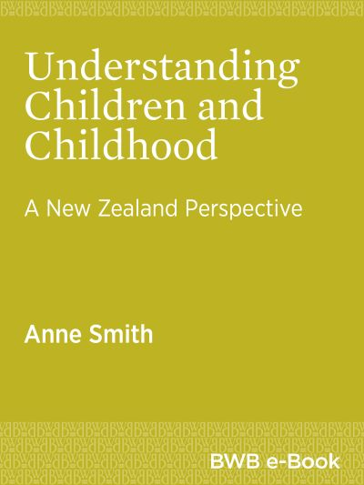 Understanding Children and Childhood - A New Zealand Perspective