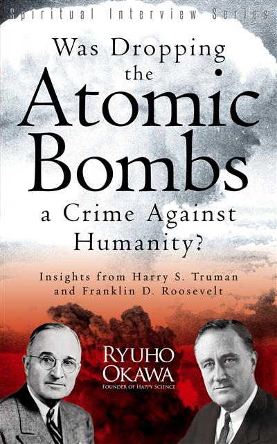Was Dropping the Atomic Bombs a Crime Against Humanity?