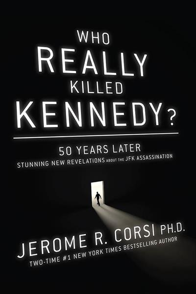 Who Really Killed Kennedy?: 50 Years Later