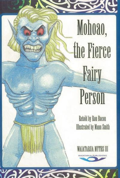 Mohoao, Fierce Fairy Person