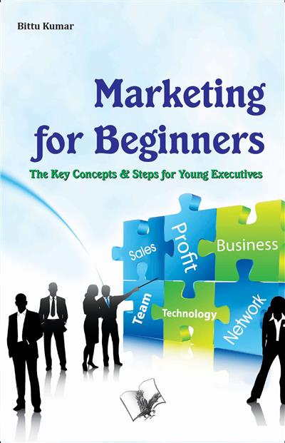 Marketing for Beginners: The key concepts & steps for young executives