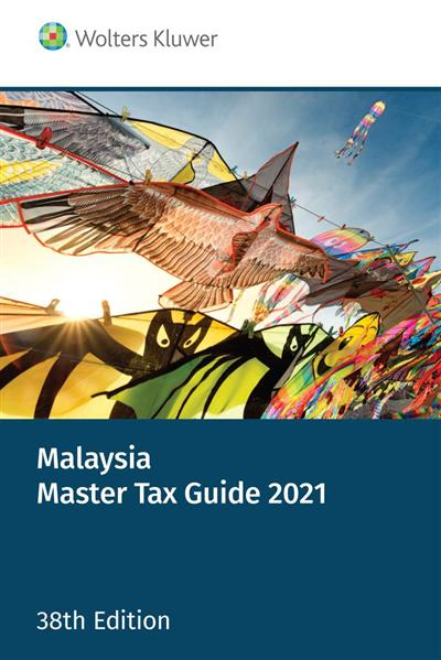Malaysia Master Tax Guide 2021, 38th edition