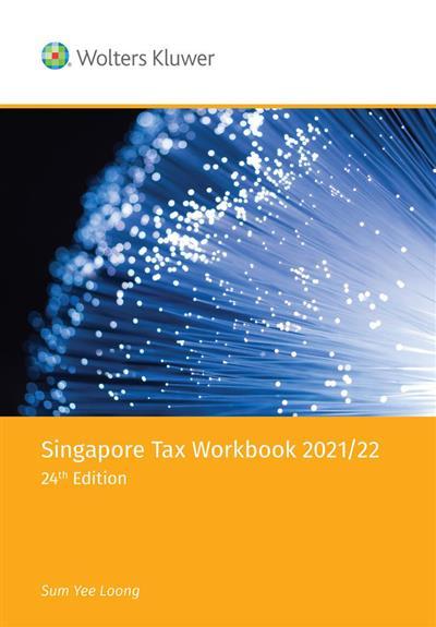 Singapore Tax Workbook 2021/22 (24th Edition)