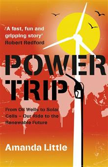 Power Trip: From Oil Wells to Solar Cells - Our Ride to the Renewable Future