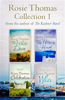 Rosie Thomas 4-Book Collection: The White Dove, The Potter's House, Celebration, White
