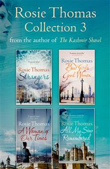 Rosie Thomas 4-Book Collection: Strangers, Bad Girls Good Women, A Woman of Our Times, All My Sins Remembered