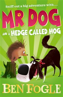 Mr Dog and a Hedge Called Hog (Mr Dog)