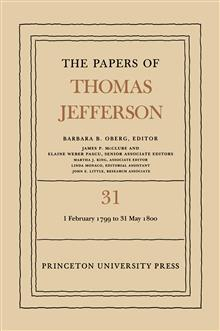 The Papers of Thomas Jefferson, Volume 31: 1 February 1799 to 31 May 1800