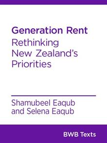 Generation Rent: Rethinking New Zealand's Priorities