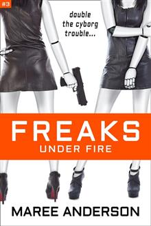 Freaks Under Fire (Freaks, Book 3)