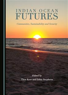 Indian Ocean Futures: Communities, Sustainability and Security